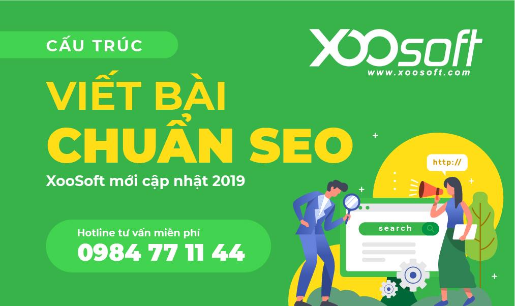Cấu trúc viết bài chuẩn SEO do XooSoft mới cập nhật 2019